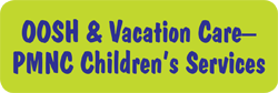OOSH  Vacation CarePMNC Childrens Services - Perth Child Care